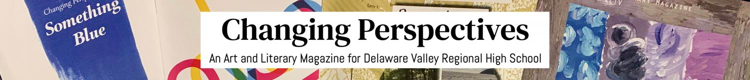 An Art and Literary Magazine for Delaware Valley Regional High School
